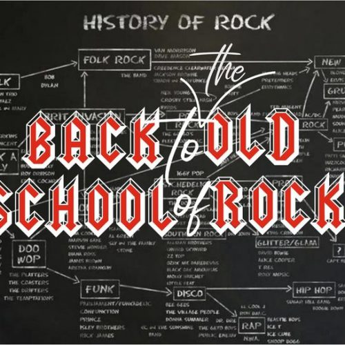 BACK to the OLD SCHOOL of ROCK